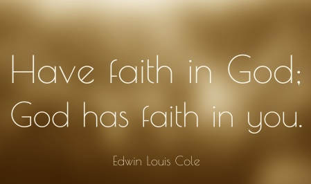 49814-Edwin-Louis-Cole-Quote-Have-faith-in-God-God-has-faith-in-you